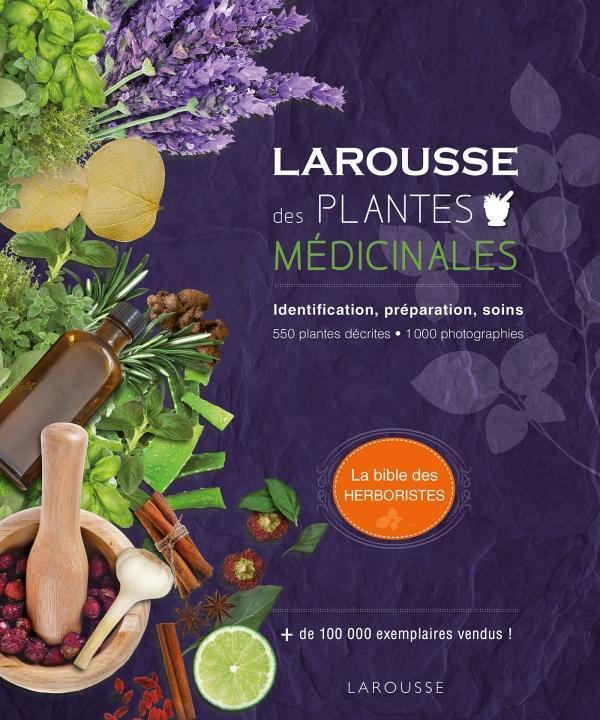 LAROUSSE DES PLANTES MEDICINALES - IDENTIFICATION, PREPARATION, SOINS - 500 PLANTES DECRITES - 1000