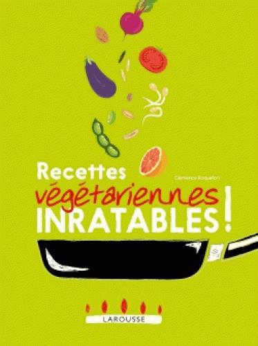 RECETTES VEGETARIENNES INRATABLES !