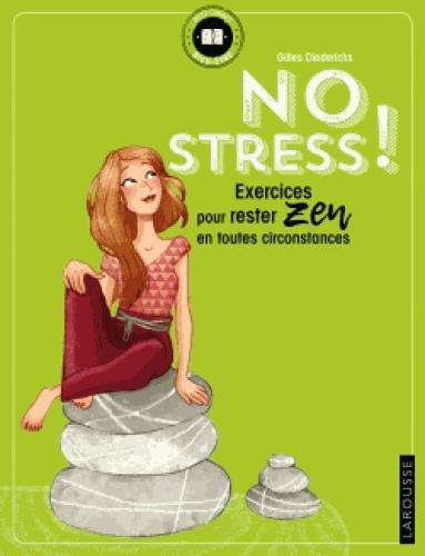NO STRESS ! - EXERCICES POUR RESTER ZEN EN TOUTES CIRCONSTANCES
