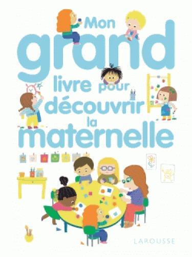 MON GRAND LIVRE POUR DECOUVRIR LA MATERNELLE