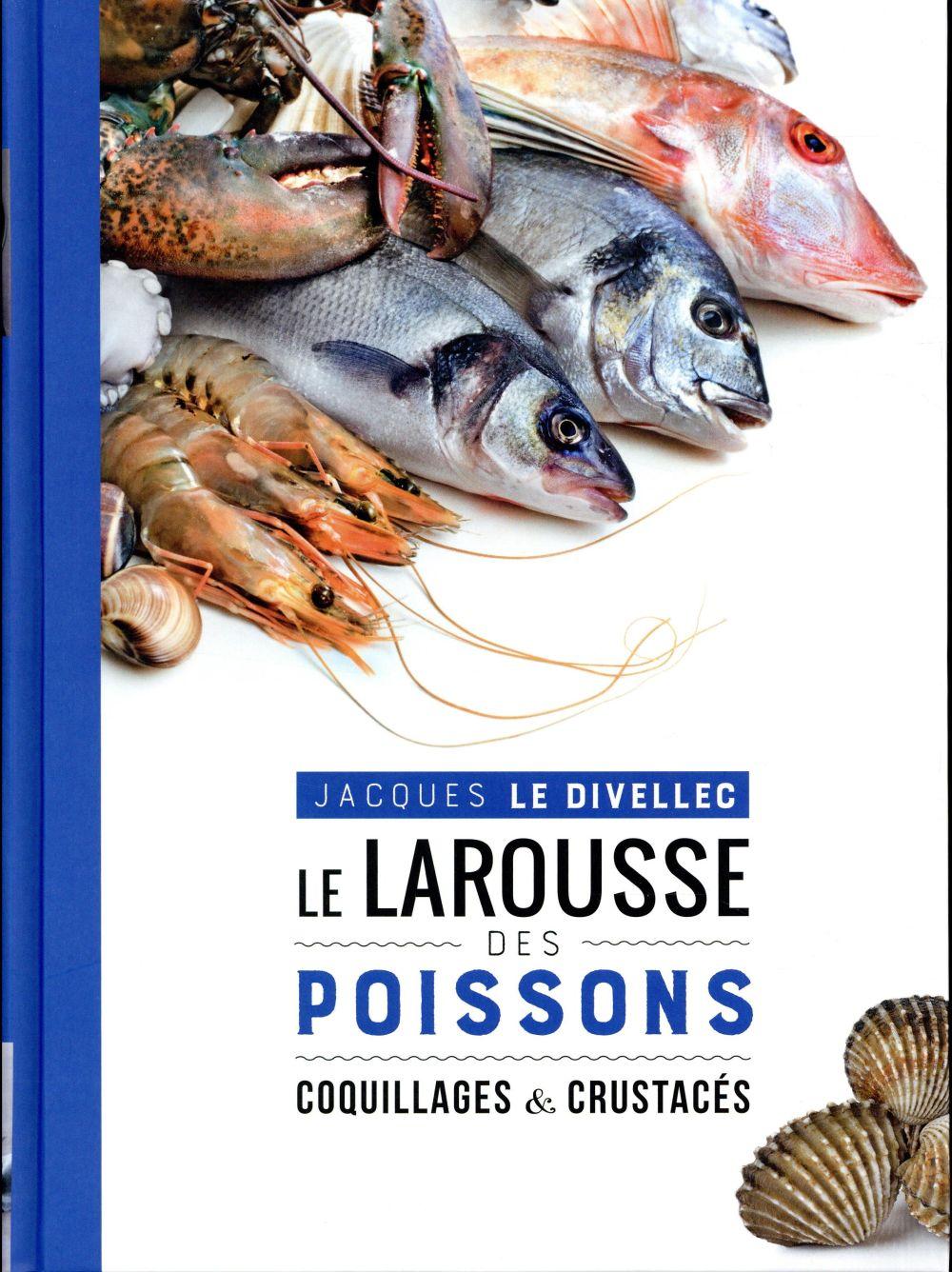 LE LAROUSSE DES POISSONS, COQUILLAGES ET CRUSTACES