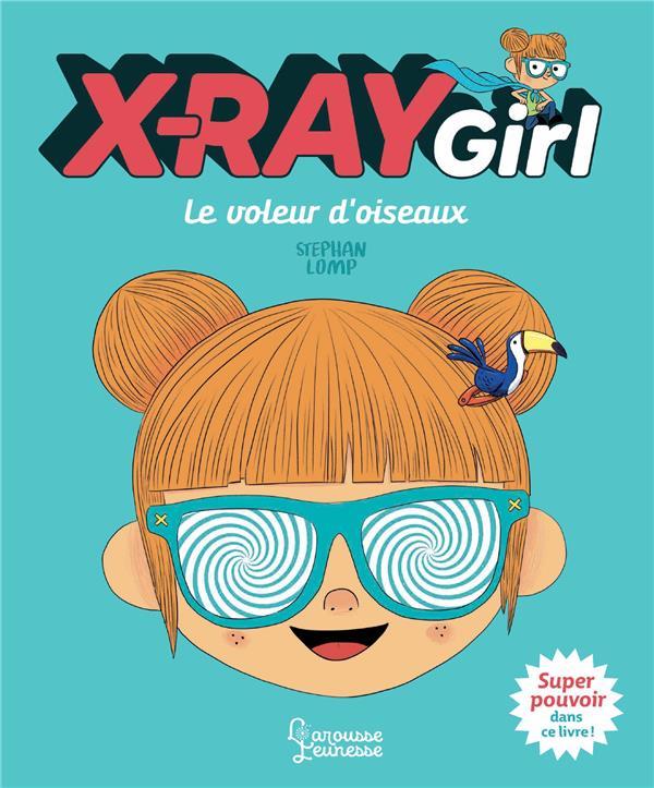 X-RAY GIRL - LE VOLEUR D'OISEAU