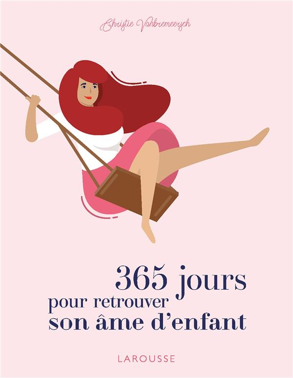 365 JOURS POUR RETROUVER SON AME D'ENFANT
