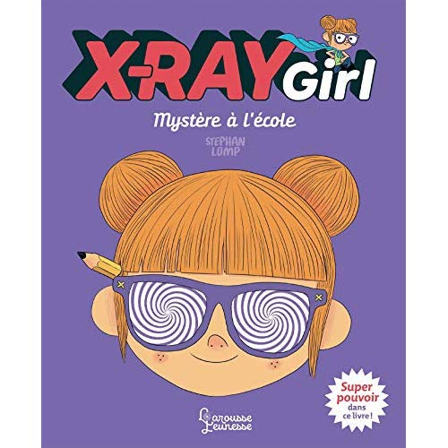 X-RAY GIRL - MYSTERE A L'ECOLE