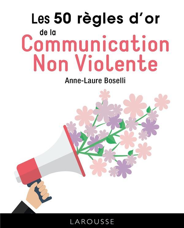 LES 50 REGLES D'OR DE LA COMMUNICATION NON VIOLENTE