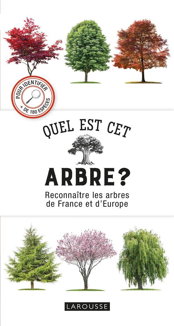 QUEL EST CET ARBRE ? - RECONNAITRE LES ARBRES DE FRANCE ET D'EUROPE