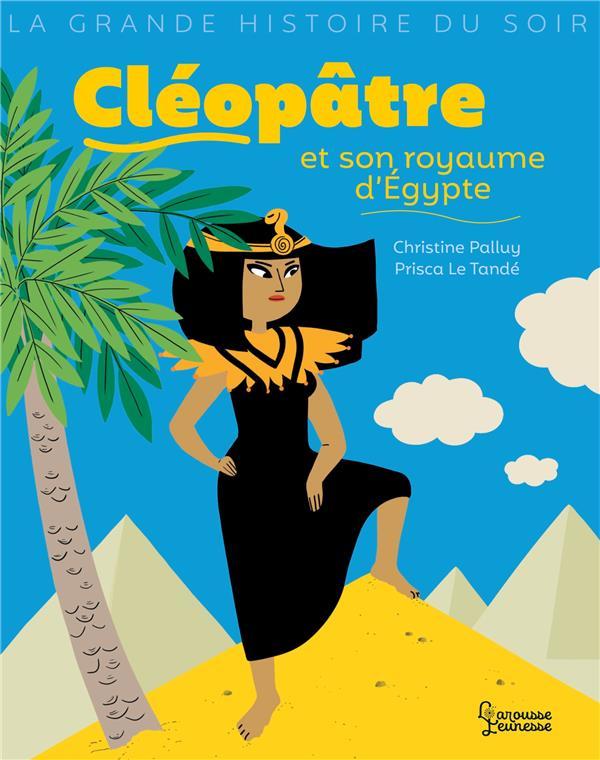 CLEOPATRE ET SON ROYAUME D'EGYPTE