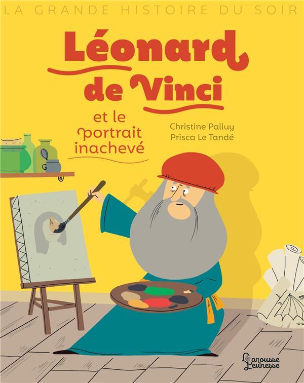 LEONARD DE VINCI ET LE PORTRAIT INACHEVE