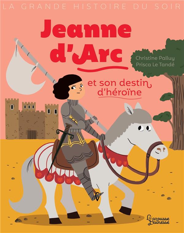 JEANNE D'ARC ET SON DESTIN D'HEROINE