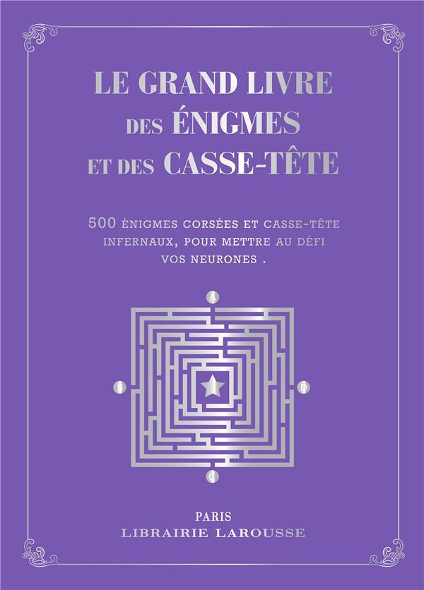LE GRAND LIVRE DES ENIGMES ET CASSE-TETES LOGIQUES  - COLLECTOR