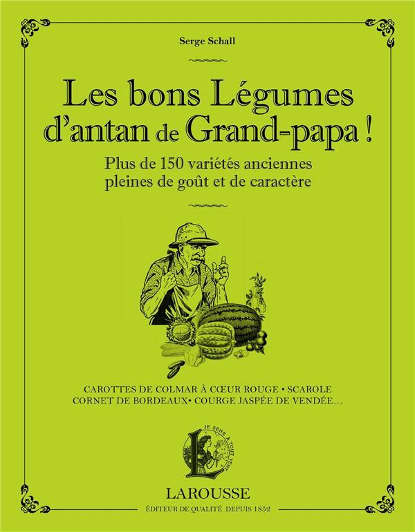 LES BONS LEGUMES D'ANTAN DE GRAND-PAPA !