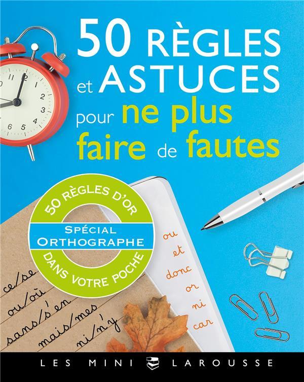 50 REGLES ET ASTUCES POUR NE PLUS FAIRE DE FAUTES