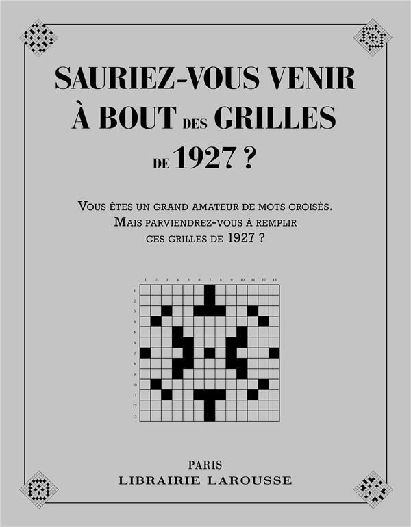 SAURIEZ-VOUS VENIR A BOUT DES MOTS CROISES DE 1927 ?