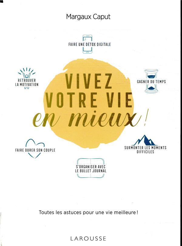 VIVEZ VOTRE VIE EN MIEUX ! - LES ASTUCES DE MARGAUX
