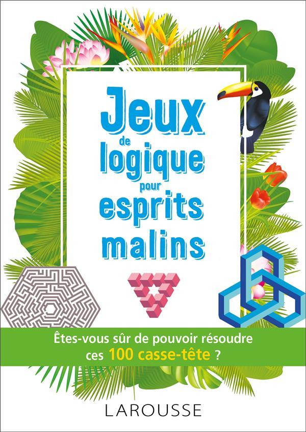 JEUX DE LOGIQUE POUR ESPRITS MALIS