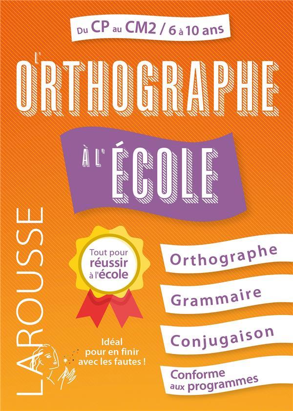 L'ORTHOGRAPHE A L'ECOLE