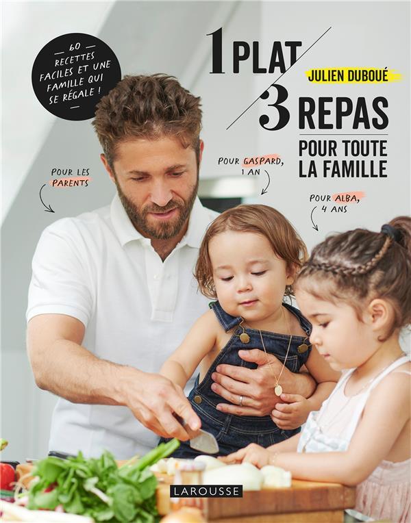 1 PLAT, 3 REPAS POUR TOUTE LA FAMILLE