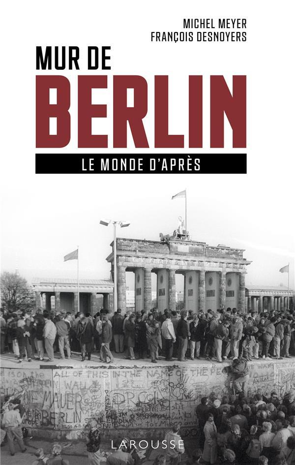 MUR DE BERLIN, LE MONDE D'APRES