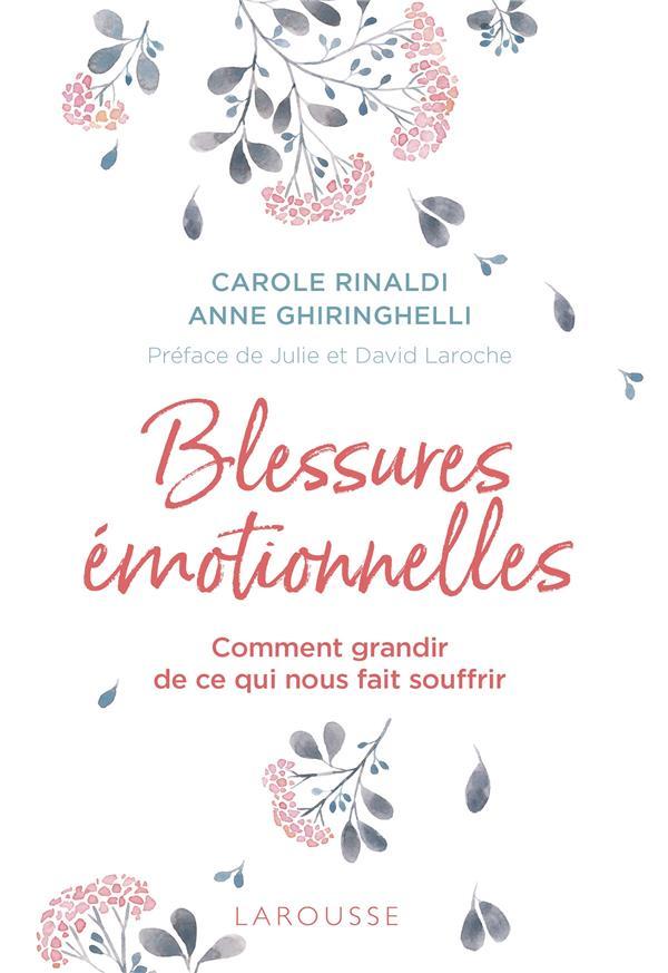 BLESSURES EMOTIONNELLES : GRANDIR DE CE QUI NOUS FAIT SOUFFRIR