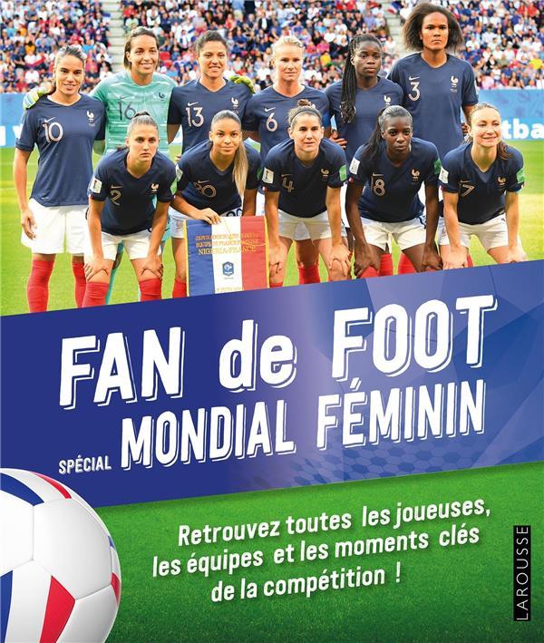 FAN DE FOOT, SPECIAL MONDIAL FEMININ