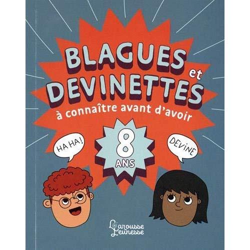 BLAGUES ET DEVINETTES A CONNAITRE AVANT D'AVOIR 8 ANS