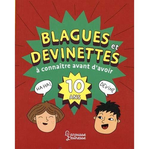 BLAGUES ET DEVINETTES A CONNAITRE AVANT D'AVOIR 10 ANS