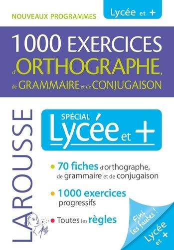1000 EXERCICES D'ORTHOGRAPHE SPECIAL LYCEE ET +