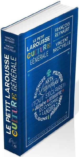 LE PETIT LAROUSSE DE LA CULTURE GENERALE - VERSION LUXE AUGMENTEE