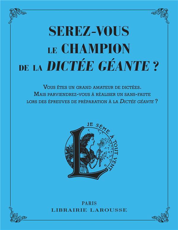 SEREZ-VOUS LE CHAMPION DE LA DICTEE GEANTE ?