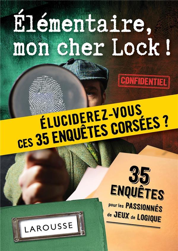 ELEMENTAIRE, MON CHER LOCK - 40 ENQUETES