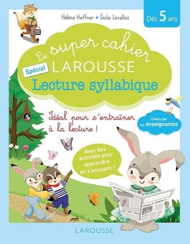 LE SUPER CAHIER LAROUSSE SPECIAL LECTURE SYLLABIQUE