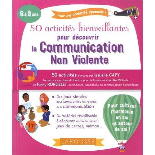 50 ACTIVITES BIENVEILLANTES POUR APPRENDRE LA COMMUNICATION NON VIOLENTE