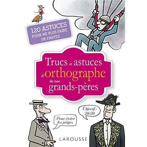 TRUCS ET ASTUCES DE GRANDS-PERES SPECIAL ORTHOGRAPHE
