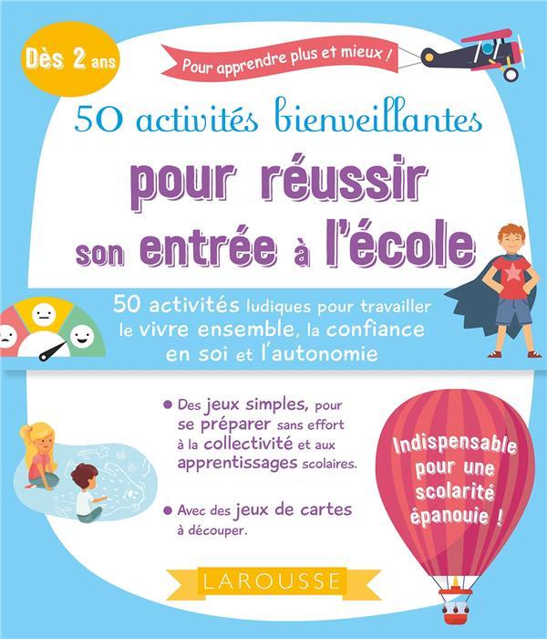 50 ACTIVITES BIENVEILLANTES POUR REUSSIR SON ENTREE A L'ECOLE