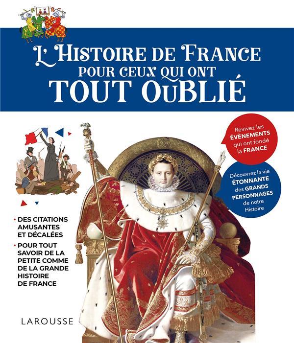 L'HISTOIRE DE FRANCE POUR CEUX QUI ONT TOUT OUBLIE