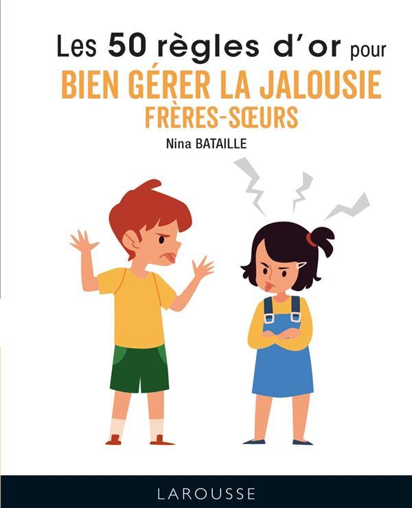50 REGLES D'OR POUR BIEN GERER LA JALOUSIE FRERES-SOEURS