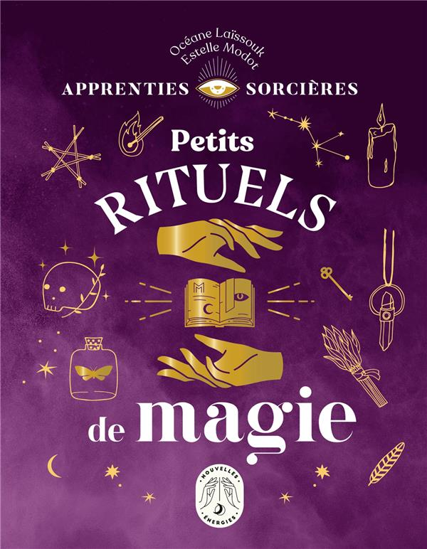 APPRENTIES SORCIERES : PETITS RITUELS DE MAGIE