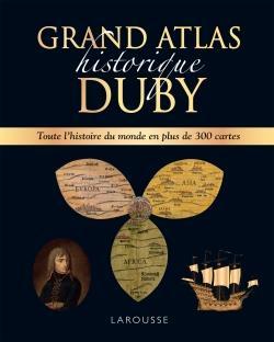 GRAND ATLAS HISTORIQUE DUBY