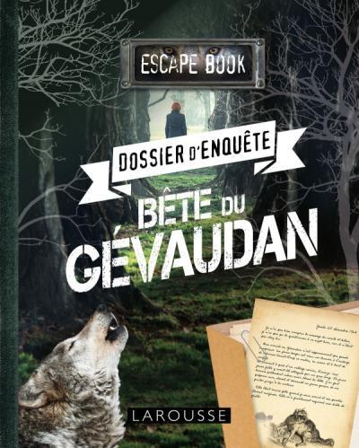ESCAPE BOOK - DOSSIER D'ENQUETE - BETE DU GEVAUDAN