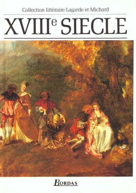 LAGARDE & MICHARD XVIIIE SIECLE - L'ANTHOLOGIE PAR EXCELLENCE