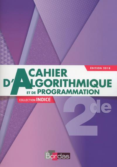 INDICE MATHEMATIQUES 2DE 2018 CAHIER D'ALGORITHMIQUE ET DE PROGRAMMATION ELEVE