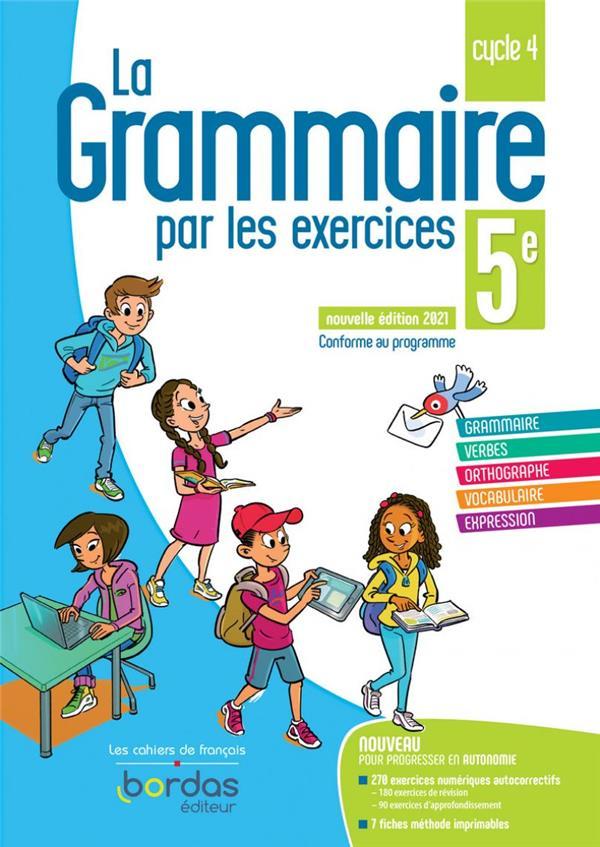LA GRAMMAIRE PAR LES EXERCICES 5E 2021 CAHIER DE L'ELEVE