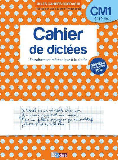 LES CAHIERS BORDAS - CAHIER DE DICTEES CM1