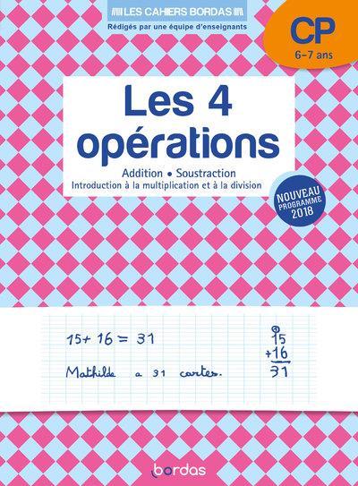 LES CAHIERS BORDAS - LES 4 OPERATIONS CP