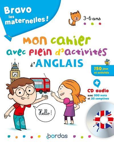 BRAVO LES MATERNELLES - MON CAHIER AVEC PLEIN D'ACTIVITES D'ANGLAIS + CD AUDIO