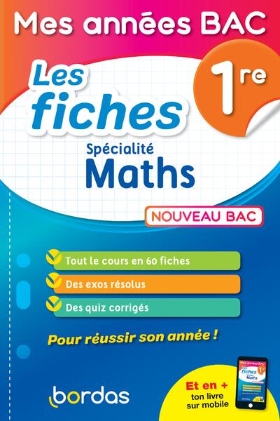 MES ANNEES BAC - LES FICHES SPECIALITE MATHS 1RE