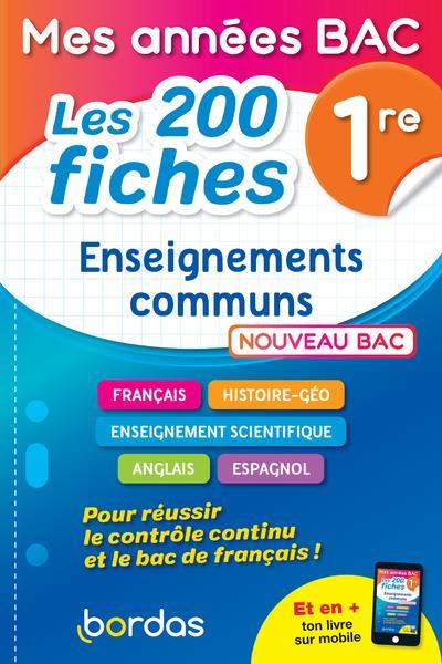 MES ANNEES BAC - LES 200 FICHES ENSEIGNEMENTS COMMUNS 1RE