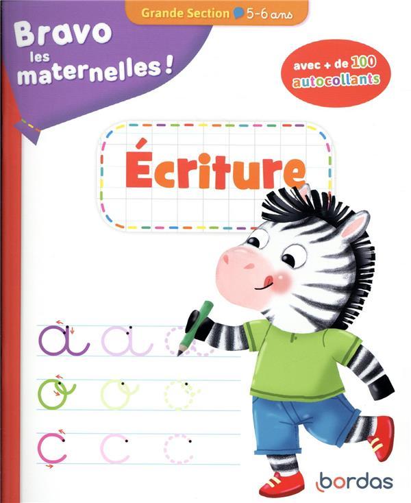 BRAVO LES MATERNELLES - ECRITURE GRANDE SECTION - AVEC + DE 100 AUTOCOLLANTS - 5-6 ANS