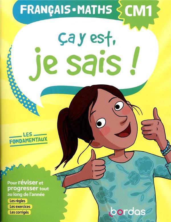 CA Y EST, JE SAIS ! FRANCAIS MATHS CM1 - LES FONDAMENTAUX