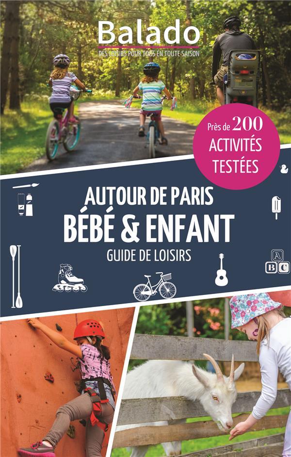 BALADO AUTOUR DE PARIS BEBE & ENFANT